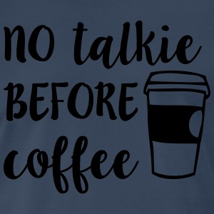 No Talkie Before Coffee Sportswear - Men's Premium T-Shirt