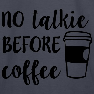 No Talkie Before Coffee Hoodies - Kids' Long Sleeve T-Shirt