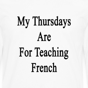 my_thursdays_are_for_teaching_french T-Shirts - Men's Premium Long Sleeve T-Shirt