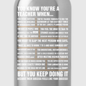 Teacher - Their success feels like your success - Water Bottle