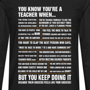 Teacher - Their success feels like your success - Men's Premium Long Sleeve T-Shirt