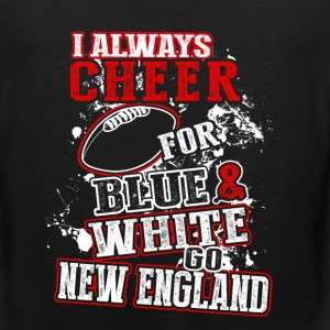 New England - Always cheer for blue  - Men's Premium Tank