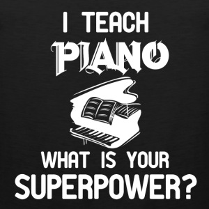 Piano teacher - What is your superpower t-shirt - Men's Premium Tank