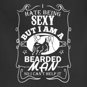 Mustache - I'm a bearded man so I'm sexy - Adjustable Apron