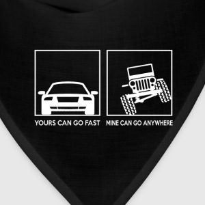 Jeep - Yours can go fast mine can go anywhere - Bandana