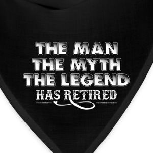 Retired man - He is the myth and the legend tee - Bandana