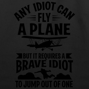 any idiot can fly a plane, I jump out of them Sportswear - Eco-Friendly Cotton Tote