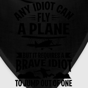 any idiot can fly a plane, I jump out of them Tanks - Bandana
