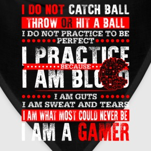 Gamer - I am what most could never be cool t - shi - Bandana