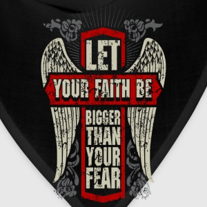 Faith - Let your faith be bigger than your fear - Bandana