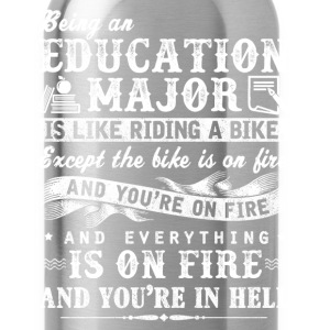 Education major - It's like riding a bike on fire - Water Bottle