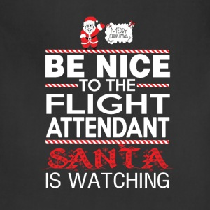 Flight attendant - Be nice to him santa is watchin - Adjustable Apron