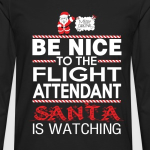 Flight attendant - Be nice to him santa is watchin - Men's Premium Long Sleeve T-Shirt