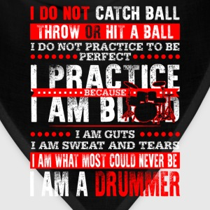Drummer - I don't catch ball throw or hit a ball - Bandana