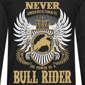 Bull rider - Never underestimate a bull rider tee - Men's Premium Long Sleeve T-Shirt