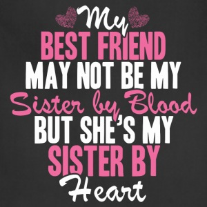 Best friend - She's my sister by heart awesome tee - Adjustable Apron