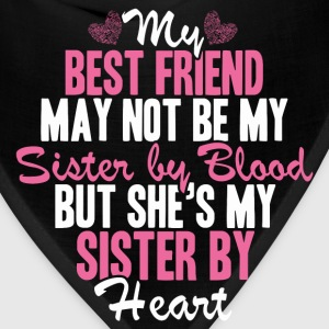 Best friend - She's my sister by heart awesome tee - Bandana