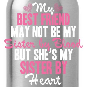 Best friend - She's my sister by heart awesome tee - Water Bottle