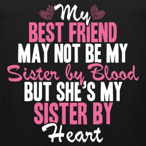 Best friend - She's my sister by heart awesome tee - Men's Premium Tank