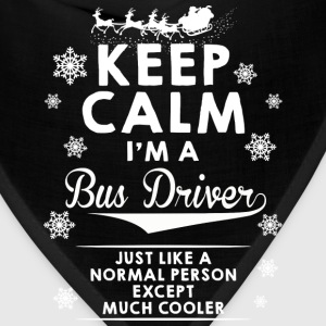 Bus Driver - Keep calm I'm a bus driver t-shirt - Bandana
