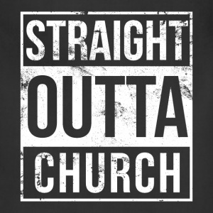 Church - Straight outta church awesome t-shirt - Adjustable Apron
