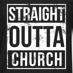Church - Straight outta church awesome t-shirt - Men's Premium Long Sleeve T-Shirt