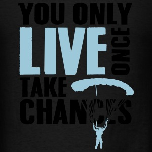 you only live once take chances Tanks - Men's T-Shirt