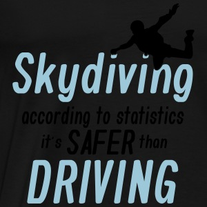 skydiving is saver than driving Tanks - Men's Premium T-Shirt