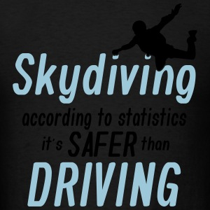 skydiving is saver than driving Sportswear - Men's T-Shirt