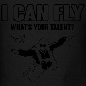 I can fly what's your talent Tanks - Men's T-Shirt