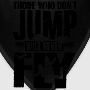 those who not jump will never fly T-Shirts - Bandana
