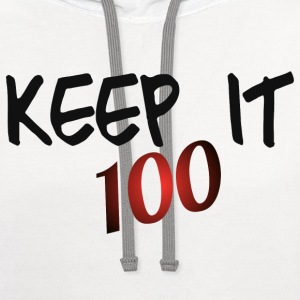 KEEP IT 100 T-Shirts - Contrast Hoodie