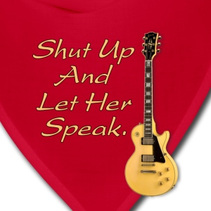 Shut up and let her speak - Bandana
