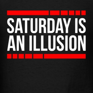 SATURDAY IS AN ILLUSION Tanks - Men's T-Shirt