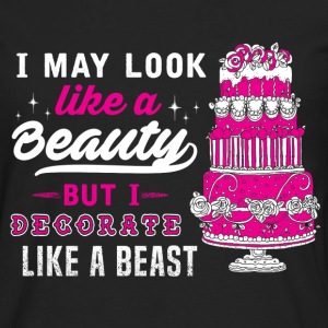 Baker - I decorate like a beast awesome t-shirt - Men's Premium Long Sleeve T-Shirt