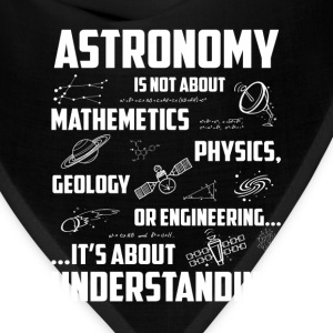 Astronomy - Awesome astronomy t-shirt for lovers - Bandana