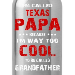Texas papa - I'm way too cool to be called grandad - Water Bottle