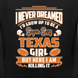 Texas girl - Never dreamed being a Texas girl - Men's Premium Tank