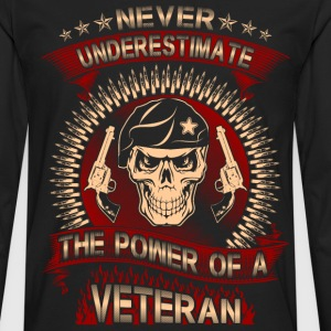 The power of a Army Veteran - Never underestimate - Men's Premium Long Sleeve T-Shirt