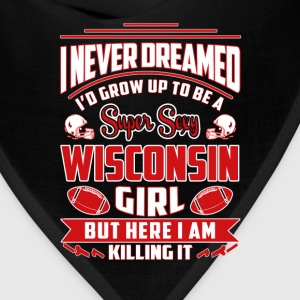 Wisconsin - Never dreamed being a wisconsin girl - Bandana