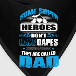 Heroes that don't have capes - dad Fathers Day - Bandana