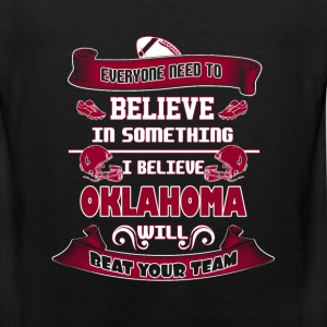 Oklahoma - I believe Oklahoma will beat your team - Men's Premium Tank