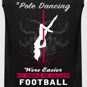 Pole dancing - Pole dancing were harder t-shirt - Men's Premium Tank