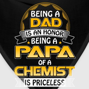 Chemist - Being a papa of a chemist is priceless - Bandana