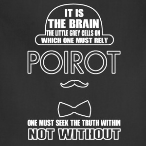 Poirot - One must seek the truth from within tee - Adjustable Apron