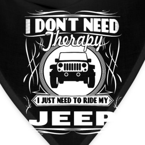 Jeep - I just need to ride my jeep awesome tee - Bandana