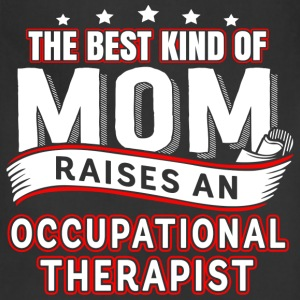 A therapist is raised Occupational Therapist Mom - Adjustable Apron