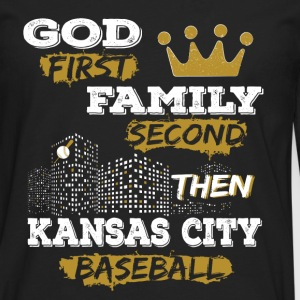 Kansas City baseball - God first, family second - Men's Premium Long Sleeve T-Shirt
