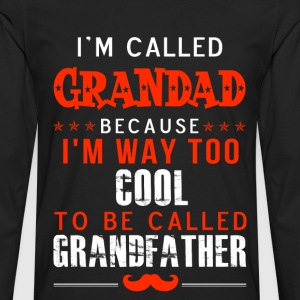 Grandad - Im way too cool to be called Grandfather - Men's Premium Long Sleeve T-Shirt