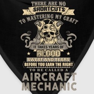 Aircraft mechanic - No shortcuts to mastering mine - Bandana
